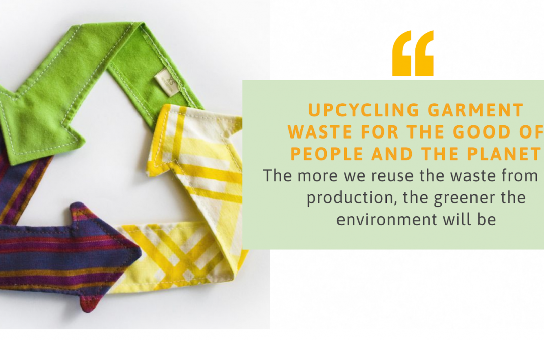 Upcycling garment waste for the good of people and the planet