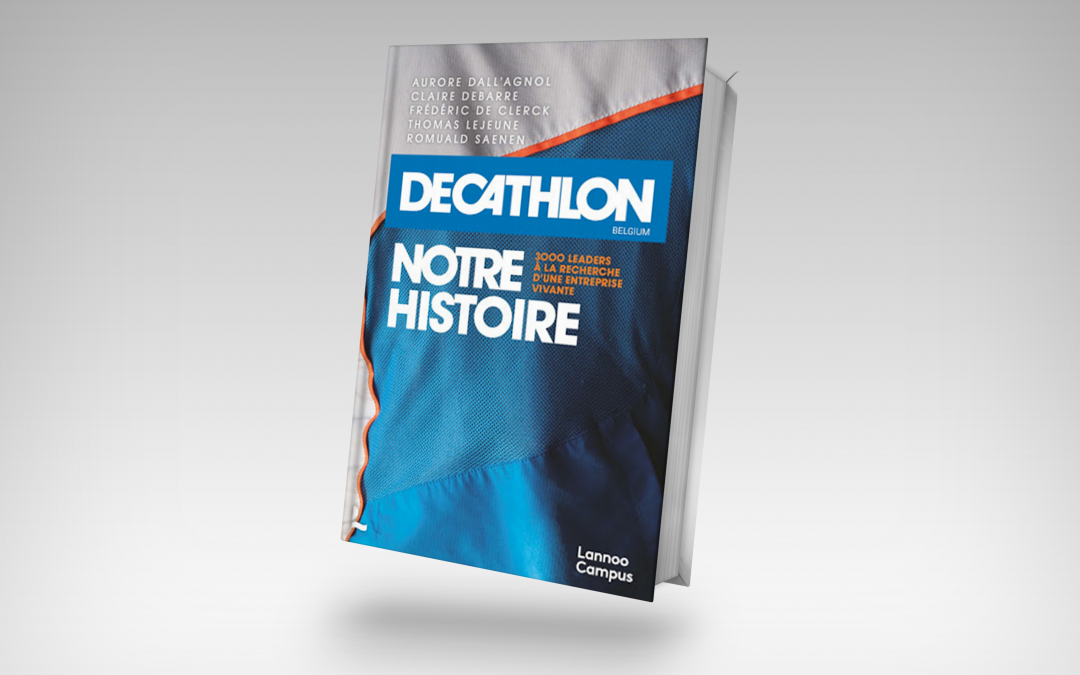Decathlon, Our Story – The Book on Human Transformation in Decathlon Belgium